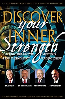 Discover Your Inner Strength by [Covey, Stephen, Blanchard, Ken, Tracy, Brian, Williams, Brian]