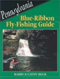 img - for Pennsylvania Blue-Ribbon Fly-Fishing Guide (Blue-Ribbon Fly Fishing Guides) book / textbook / text book