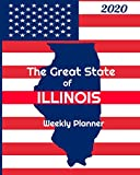 The Great State of Illinois Weekly Planner: 2020 Diary, Calendar, and Notebook