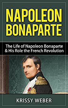 the role of napoleon bonaparte in the french revolution Napoleon bonaparte, french emperor, was one of the greatest military leaders in   the french revolution (1789–93), a movement to overthrow king louis xvi.