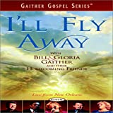I'll Fly Away - with Bill and Gloria Gaither and