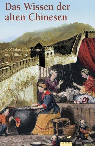 Das Wissen der alten Chinesen