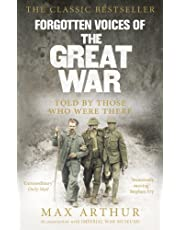 Forgotten Voices of the Great War: Told by Those Who were There