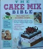 The Cake Mix Bible