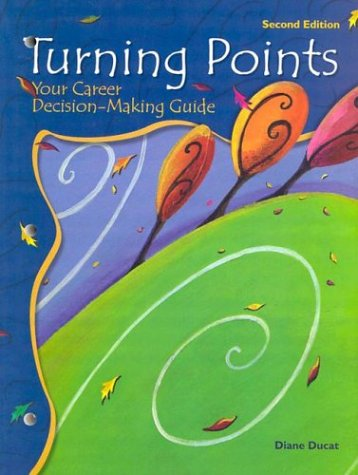 Turning Points: Your Career Decision-Making Guide (2nd Edition)