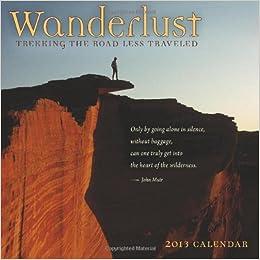 wanderlust trekking the road less travelled a 2012 wall calendar
