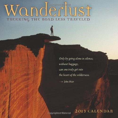 wanderlust trekking the road less travelled a 2012 wall calendar