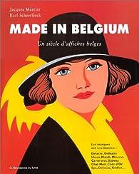 Made in Belgium : Un siècle d'affiches belges par Jacques Mercier