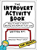 img - for The Introvert Activity Book: Draw It, Make It, Write It (Because You'd Never Say It Out Loud) book / textbook / text book
