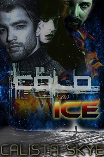 Cold as Ice (Science Fiction BBW/Hybrid Romance) (Sexy Female Marine)