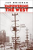 Empowering the West, Jay L. Brigham, 0700609202