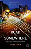 The Road to Somewhere : A Creative Writing Companion, Haldeman, Joe and Newall, Helen, 1137263571