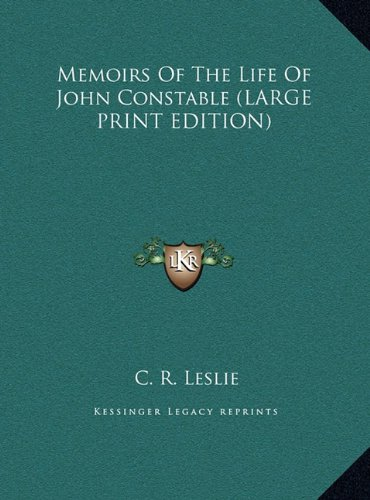 Memoirs Of The Life Of John Constable (LARGE PRINT EDITION) PDF