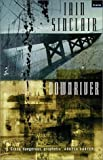 Downriver: (Or, the Vessels of Wrath) a Narrative in Twelve Tales by Iain Sinclair (2003-01-01)