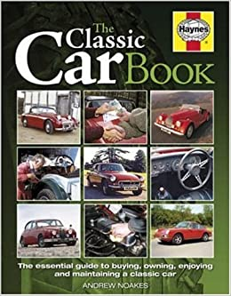 The Classic Car Book The Essential Guide To Buying Owning - Classic car guide