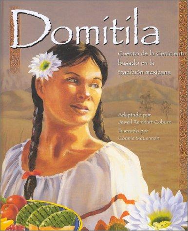 Domitila: Cuento de la Cenicienta basado en la tradicion mexicana (Spanish Edition) [Jewell Reinhart Coburn - Connie McLennan] (Tapa Dura)