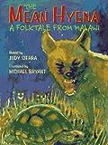 The Mean Hyena: A Folktale from Malawi