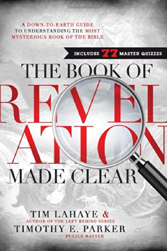 The Book of Revelation Made Clear: A Down-to-Earth Guide to