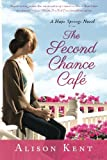 The Second Chance Café (A Hope Springs Novel Book 1)