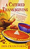 A Catered Thanksgiving (A Mystery With Recipes Book 7)
