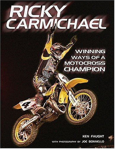 Ricky Carmichael: Winning Ways of a Motocross Champion