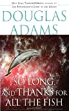 So Long and Thanks for all the Fish Douglas Adams Hitchhiker's Guide to the Galaxy science fiction book reviews