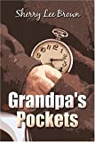 Grandpa's Pockets, Sherry Brown, 1424117240