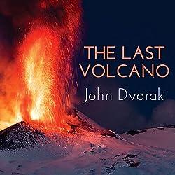 The Last Volcano