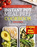 you can cook - Instant Pot Meal Prep Cookbook: Fast and Nutritious Meals For Your Electric Pressure Cooker That Are Easy To Cook and Prep So You Can Grab and Go