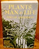 Plants, Man and Life, Edgar Anderson, 0520000218