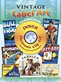 Vintage Label Art CD-ROM and Book (Dover Electronic Clip Art)