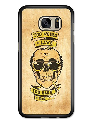 Too Weird to Live Cool Funny Quote Skull with Sunglasses Smoking case for Samsung Galaxy S7 - Smoking Sunglasses