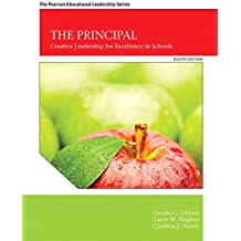 The Principal: Creative Leadership for Excellence in Schools (8th Edition)