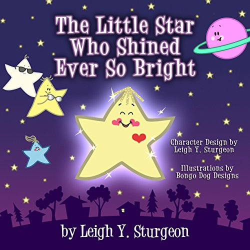 The Little Star Who Shined Ever So Bright -