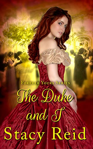 The Duke And I Forever Yours Book 2 Kindle Edition By Stacy Reid