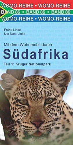 Mit dem Wohnmobil durch Südafrika: Teil 1: Krüger Nationalpark (Womo-Reihe)