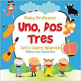Uno dos tres lets learn spanish childrens learn spanish books uno dos tres lets learn spanish childrens learn spanish books 789 free shipping fandeluxe Choice Image