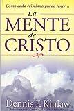 La Mente de Cristo (Spanish Edition)