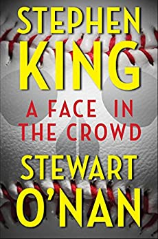 A Face in the Crowd (Kindle Single) by [King, Stephen, O'Nan, Stewart]