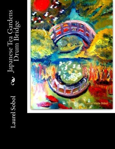 - Japanese Tea Gardens Drum Bridge (Fine Art Journals Framable Covers ~Soli Deo Gloria)