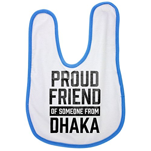 Blue baby bib with Proud friend of someone from Dhaka -  PickYourImage, NV-01068176