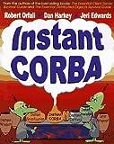 Instant Corba, Robert Orfali and Dan Harkey, 0471183334