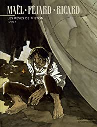 Les rêves de Milton, tome 1 par  Maël