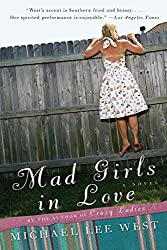 Mad Girls in Love: A Novel (Girls Raised in the South)