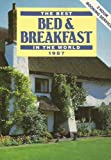 img - for The Best Bed & Breakfast in the World 1987: England, Scotland, & Wales book / textbook / text book
