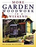 img - for More Garden Woodwork in a Weekend book / textbook / text book