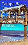 Tampa Bay Travel Hd Photograph Picture book Super Clear Photos