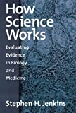 How Science Works, Stephen H. Jenkins, 0195158954