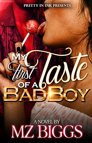 My First Taste Of A Bad Boy by [Mz. Biggs]