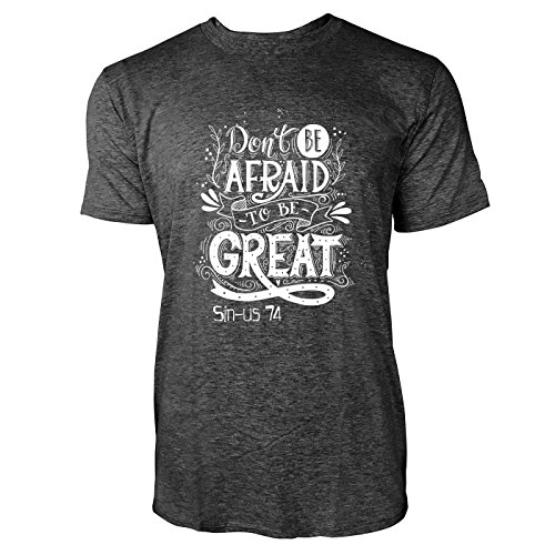 SINUS ART® Don't Be Afraid To Be Great Herren T-Shirts in dunkelgrau Fun Shirt mit tollen Aufdruck
